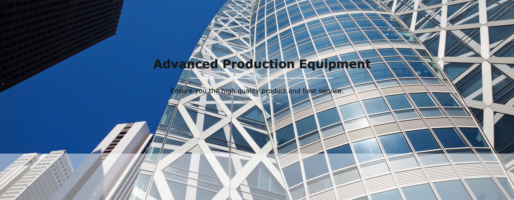 Advanced production equipment. Ensure you the high quality product and best service.